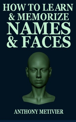 How to Learn and Memorize Names and Faces: Using a Memory Palace Designed for Social Success