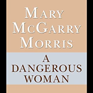 A Dangerous Woman | [Mary McGarry Morris]