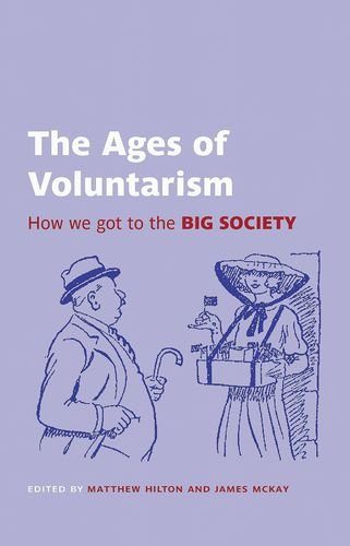 The Ages of Voluntarism: How we got to the Big Society (British Academy Original Paperbacks)