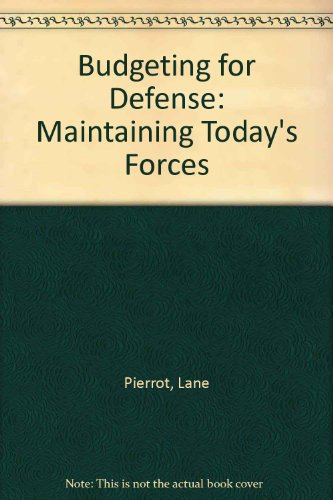Budgeting for Defense: Maintaining Today's Forces