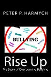 Rise Up: My Story Of Overcoming Bullying