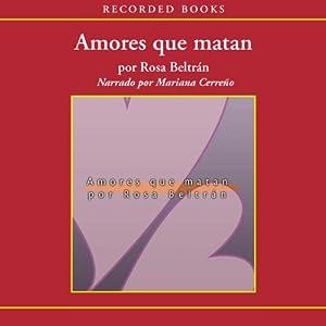 Amores que matan [Love That Kills (Texto Completo)] Audiobook
