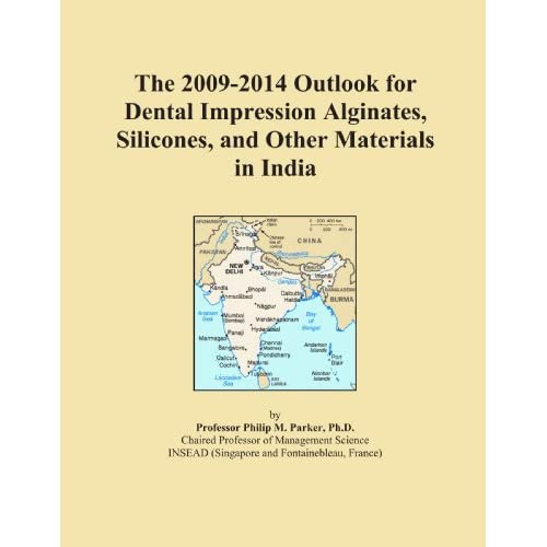 The 2009-2014 Outlook for Dental Impression Alginates, Silicones, and Other Materials in Japan Icon Group International