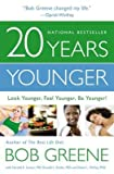 img - for 20 Years Younger: Look Younger, Feel Younger, Be Younger!   [20 YEARS YOUNGER -LP] [LARGE PRINT] [Hardcover] book / textbook / text book