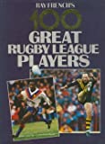 img - for 100 Greatest Rugby Players book / textbook / text book