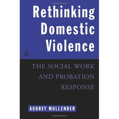 Rethinking Domestic Violence: The Social Work and Probation Response