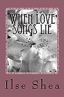 When Love Songs Lie
