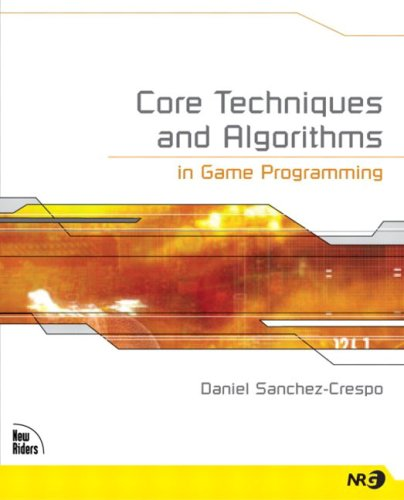 Core Techniques and Algorithms in Game Programming - Daniel Sánchez-Crespo Dalmau