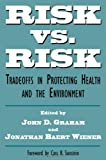 img - for Risk vs. Risk: Tradeoffs in Protecting Health and the Environment book / textbook / text book