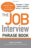 img - for The Job Interview Phrase Book: The Things to Say to Get You the Job You Want book / textbook / text book