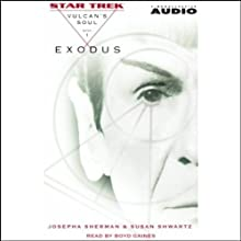 Star Trek: Exodus - The Vulcan's Soul Trilogy, Book 1 (Adapted)  by Josepha Sherman, Susan Shwartz Narrated by Boyd Gaines