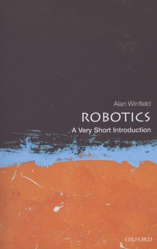 Robotics: A Very Short Introduction (Very Short Introductions)