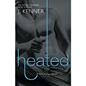 Heated: A Most Wanted Novel, Book 2 | [J. Kenner]