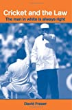 Cricket and the Law: The Man in White is Always Right (Routledge Studies in Law, Society and Popular Culture)