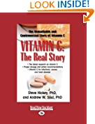 Vitamin C: The Real Story: The Remarkable and Controversial Healing Factor (Easyread Large Edition)