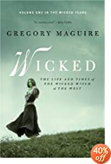 Wicked: Life and Times of the Wicked Witch of the West (Wicked Years)