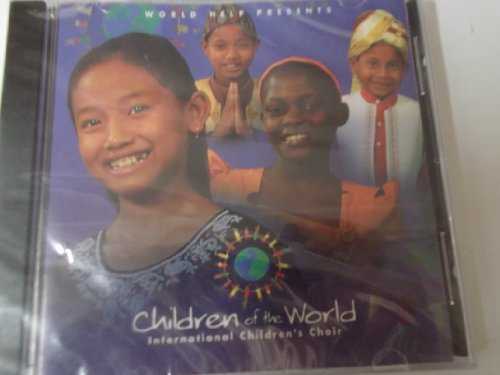 Children of the World International Children's Choir Cd, various