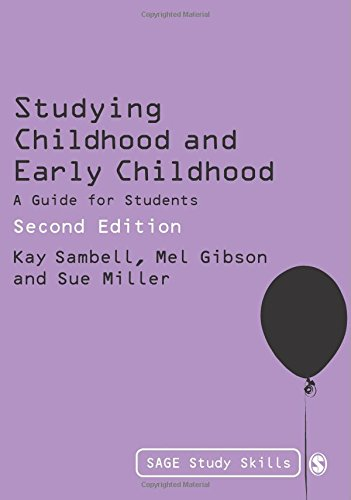 Studying Childhood and Early Childhood: A Guide for Students (SAGE Study Skills Series)