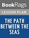 img - for The Path Between the Seas Lesson Plans book / textbook / text book