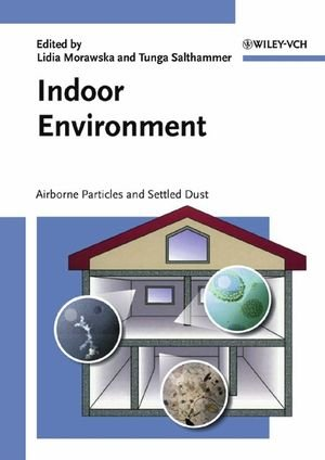 Indoor Environment: Airborne Particles And Settled Dust