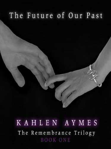 The Future of Our Past (The Remembrance Trilogy) by Kahlen Aymes