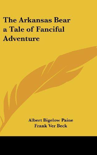The Arkansas Bear a Tale of Fanciful Adventure PDF