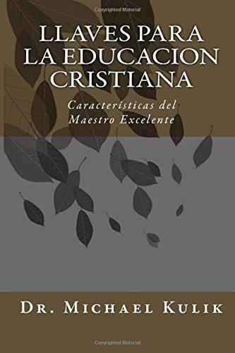 Llaves Para La Educacion Cristiana: Caractersticas del Maestro Excelente