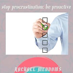 Stop Procrastinating Be Proactive: Hypnosis & Subliminal   [Rachael Meddows]