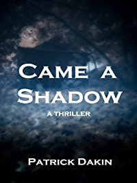 Came A Shadow by Patrick Dakin ebook deal