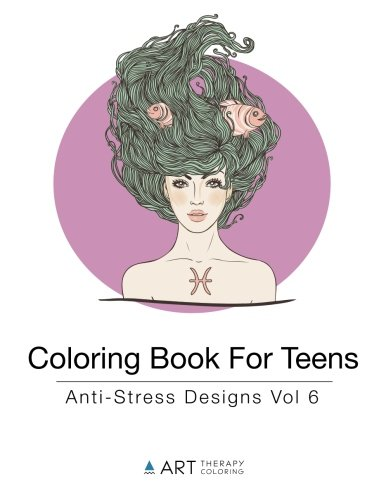 Coloring Book For Teens: Anti-Stress Designs Vol 6 (Coloring Books For Teens) (Volume 6)