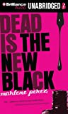 Dead Is the New Black (Dead Is Series)