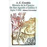 Historia de la ciencia: de San Agustín a Galileo: 1. Siglos V-XIII (Alianza Universidad (Au))