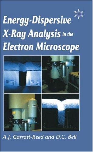 Energy Dispersive X-Ray Analysis In The Electron Microscope (Microscopy Handbooks)