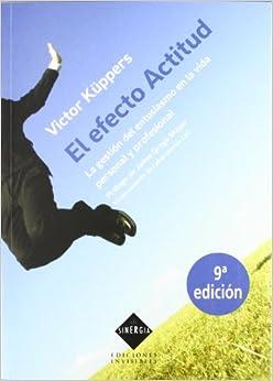 El Efecto Actitud (Sinergia): Amazon.es: Victor Küppers