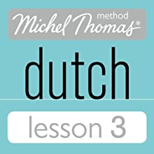 Michel Thomas Beginner Dutch, Lesson 3 Audiobook by Cobie Adkins-de Jong, Els Van Geyte Narrated by Cobie Adkins-de Jong, Els Van Geyte