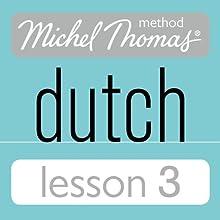 Michel Thomas Beginner Dutch, Lesson 3 Audiobook by Cobie Adkins-de Jong, Els Van Geyte Narrated by Cobie Adkins-de Jong, Els Van Geyte