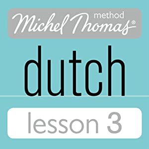 Michel Thomas Beginner Dutch, Lesson 3 Hörbuch