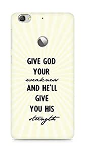AMEZ give god your weakness and he will give strength Back Cover For Letv Le 1S