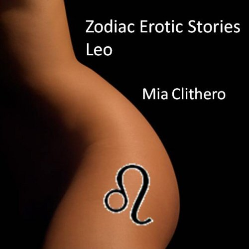 Zodiac Erotic Stories: Leo (Zodiac Erotica)
