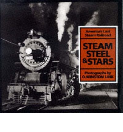 steam-steel-and-stars-americas-last-steam-railroad-author-owinston-link-oct-1998
