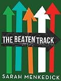 The Beaten Track (Kindle Single)
