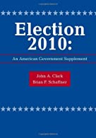 Custom Enrichment Module: Election : An American Government Supplement by Clark