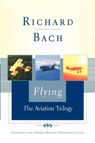 Flying: The Aviation Trilogy (Scribner Classics)