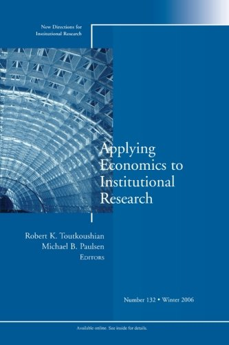 Applying Economics to Institutional Research: New...