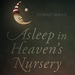 Asleep in Heaven's Nursery | [Tommy Mann]