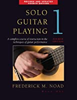 Solo Guitar Playing Volume 1 Fourth Edition Gtr