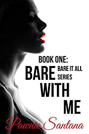 Bare With Me (Bare it All Series, Part 1)