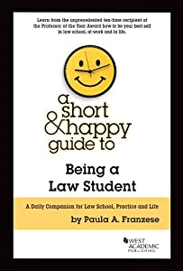 A Short and Happy Guide to Being a Law Student