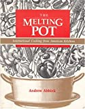 img - for The Melting Pot: International Cooking from American Kitchens book / textbook / text book