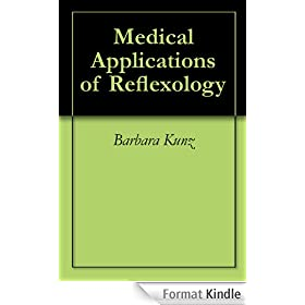 Medical Applications of Reflexology (English Edition)